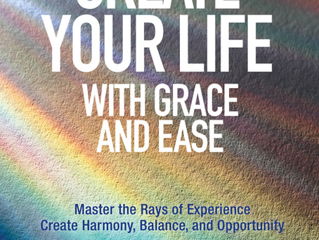 Create Your life with Grace and Ease