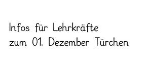 Infos zum 1. Dezember für Lehrkräfte