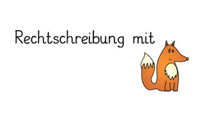Rechtschreibung mit dem Fuchs