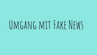 Umgang mit Fake News