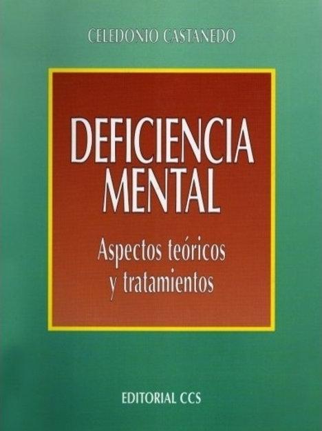 La deficiencia mental: Aspectos teóricos y tratamientos