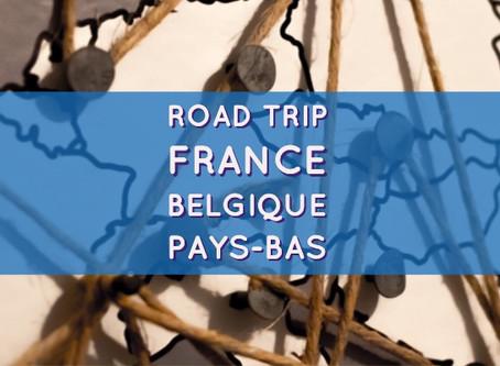 Road trip - France - Belgique - Pays-Bas en deux jours