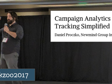 Campaign Analytics & Tracking Simplified Daniel Proczko, Newmind Group Inc