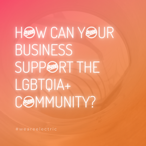 What Can Your Business Do To Support The LGBTQIA+ Community?