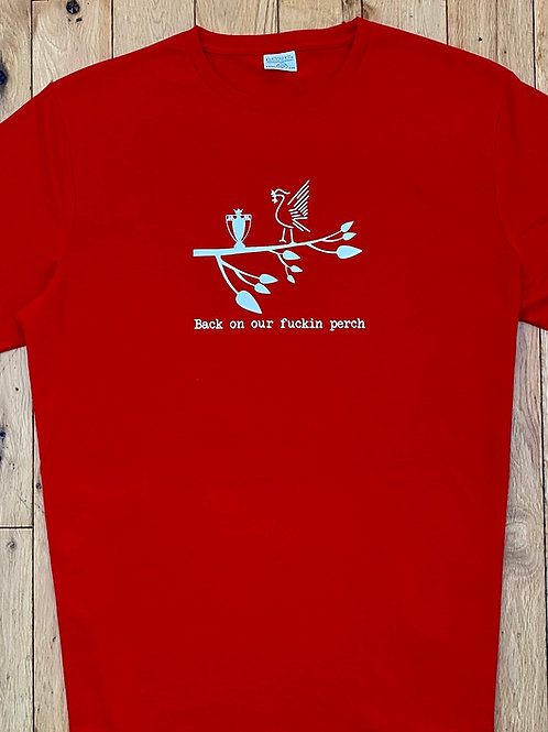 Back on our fuckin perch t-shirt