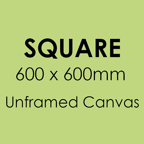 SQUARE 600mm x 600mm unframed canvas
