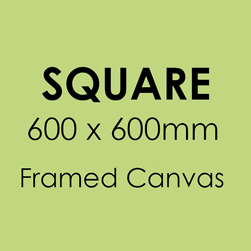 SQUARE 600mm x 600mm Framed Canvas