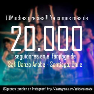 ¡Ya somos más de 20.000 seguidores en el FanPage Safi Danza Árabe - Santiago, Chile!