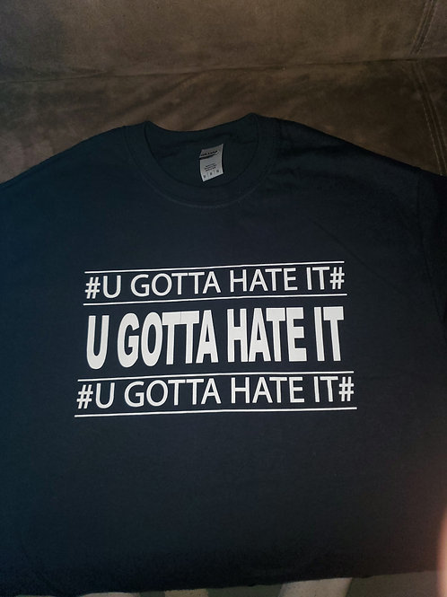 "TRADITIONAL ""U GOTTA HATE IT"""