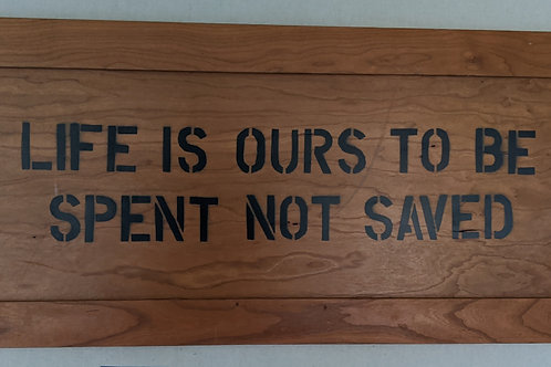 Life is ours to be spent not saved quote dh lawrence recycled materials art