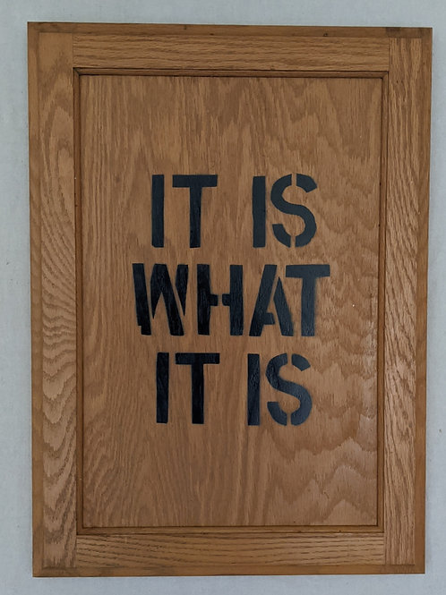 It is what it is quote recycled materials cabinet door art