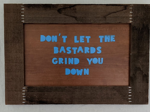 don't let the bastards grind you down quote art handmaid's tale margaret atwood recycled materials