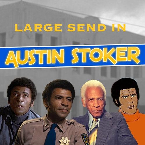 Large Send In - Austin Stoker