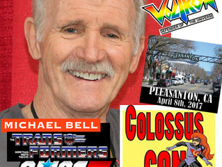 Michael Bell Attending Colossus Con! Pleasanton 2017!