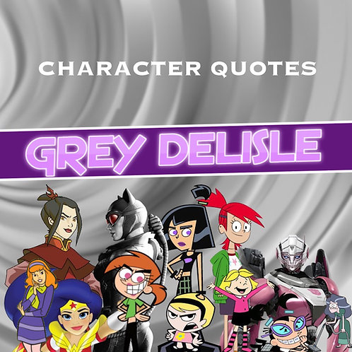 Quotes and Lengthy Inscriptions - Grey DeLisle