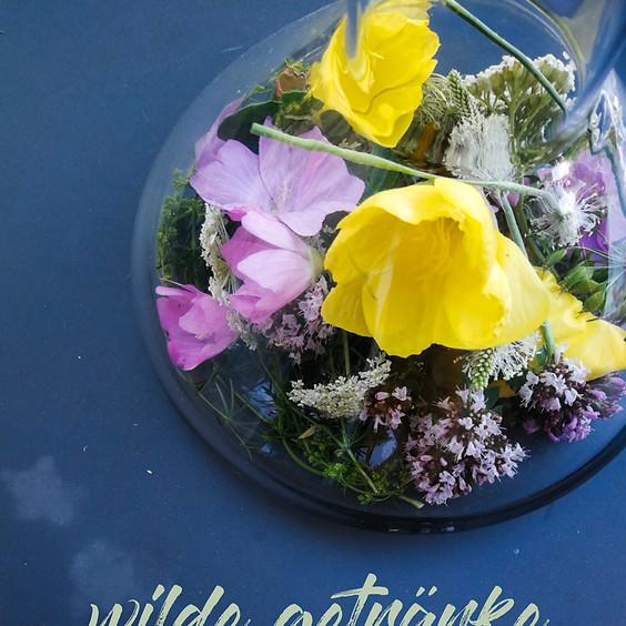 """Wilde Getränke (FB: """"Wildkräuterküche"""" + """"Wildpflanzenprodukte"""") (AUSGEBUCHT)"""
