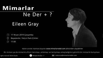 Eileen Gray Çukurova Üniverisitesi'nde Konuşuluyor !