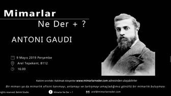 Antonı Gaudı, Perşembe Günü Arel Üniversitesi'nde Konuşuluyor!