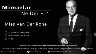 Mies Van Der Rohe Medipol Üniversitesi'nde Konuşuluyor !