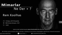 Rem Koolhas, Medipol Üniversitesi'nde Konuşuluyor!