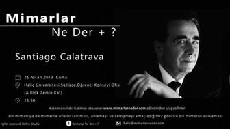 Santiago Calatrava, Haliç Üniversitesi'nde Konuşuluyor !