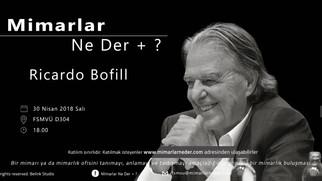 30 Nisan Salı Günü , Ricardo Bofill FSMVÜ'de Konuşuluyor!