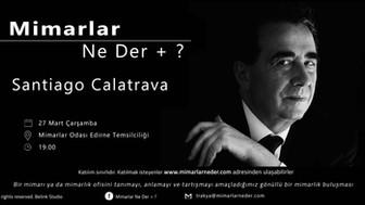 Santiago Calatrava,Trakya Üniversitesi'nde Konuşulacak!