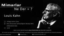 Louis Kahn, Haliç Üniversitesi'nde Konuşuluyor !