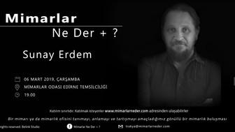 Trakya Üniversitesi Sunay Erdem'i Konuşacak