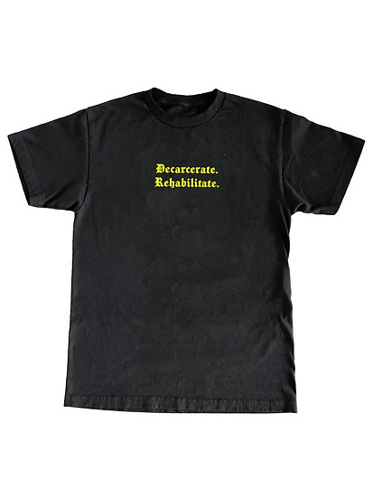 Decarcerate Rehabilitate Tee