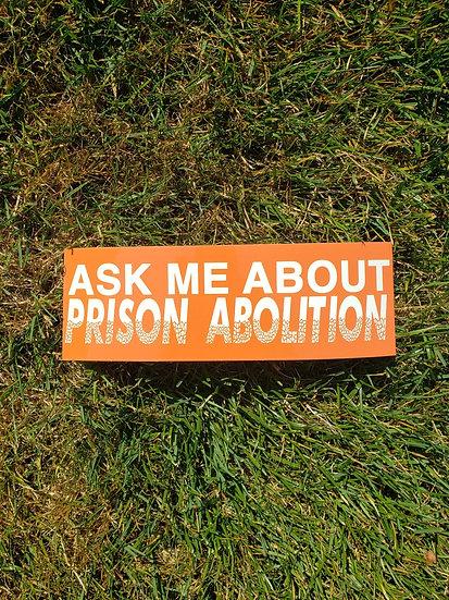 Ask Me About Prison Abolition Sticker