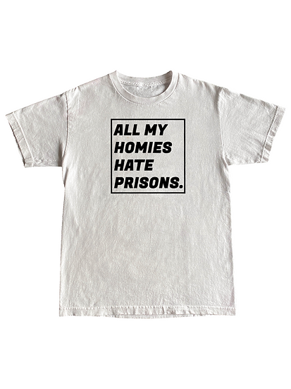 All My Homies Hate Prisons - White