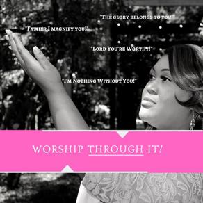 Worship Through It