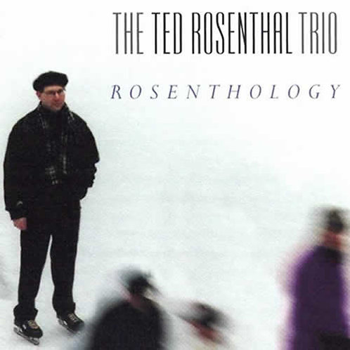 Ted Rosenthal Trio ‎– Rosenthology CD