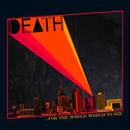 Death (8) – ...For The Whole World To See
