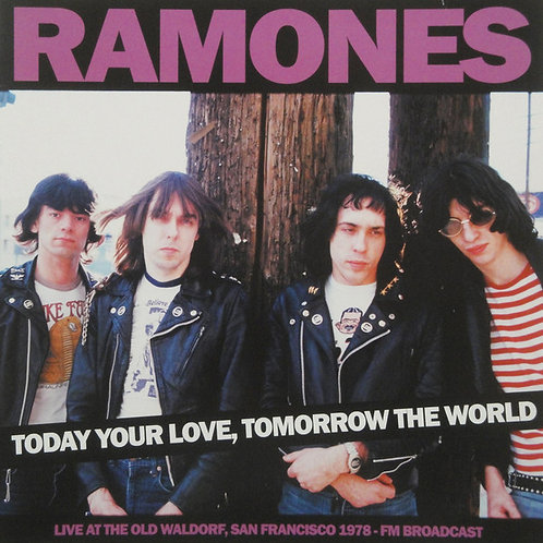Ramones - Today Your Love. Tomorrow the World - Old Waldorf Sf - Fm Broadcast (V