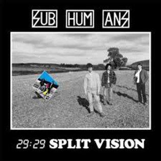 Subhumans – 29:29 Split Vision