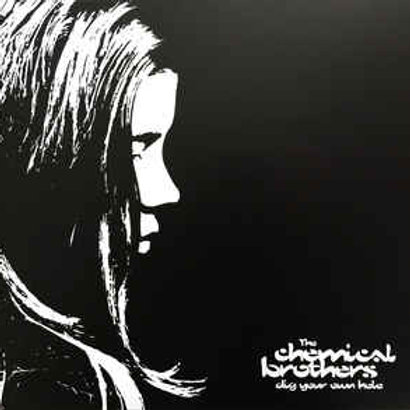 The Chemical Brothers – Dig Your Own Hole