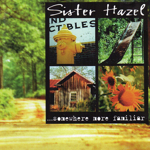 Sister Hazel – ...Somewhere More Familiar CD