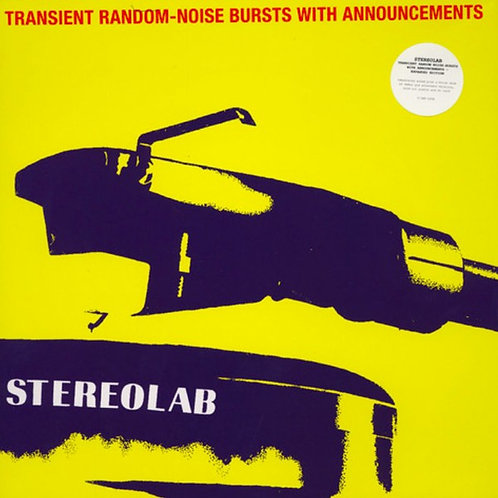 Stereolab – Transient Random-Noise Bursts With Announcements