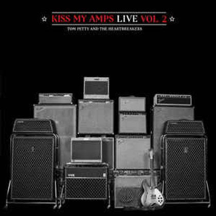 Tom Petty And The Heartbreakers–Kiss My Amps Live, Vol.2 (LP)