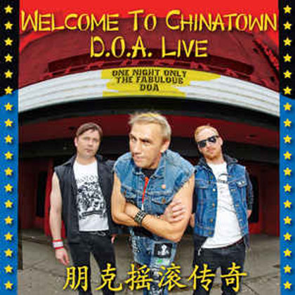 D.O.A. (2) – Welcome To Chinatown: D.O.A. Live