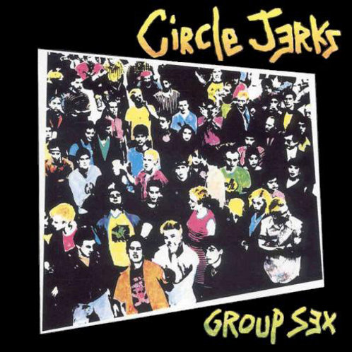 Circle Jerks ‎– Group Sex(40th Anniversary Limited edition)