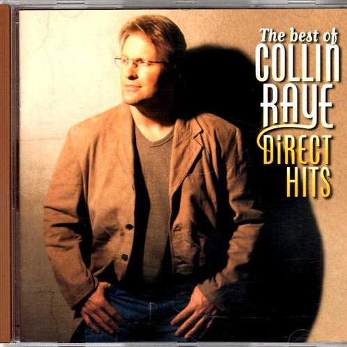 Collin Raye ‎– Direct Hits (The Best Of Collin Raye)