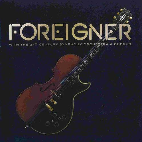 Foreigner With The 21st Century Symphony Orchestra & Chorus CD