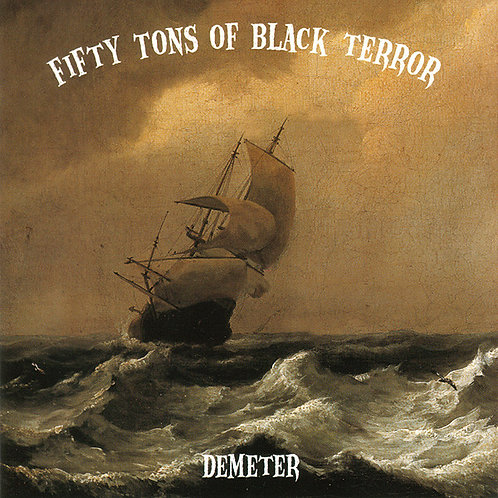Fifty Tons Of Black Terror ‎– Demeter CD