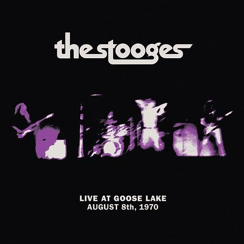 The Stooges – Live At Goose Lake August 8th, 1970