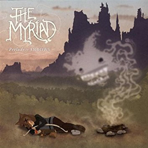 The Myriad ‎– Prelude To Arrows