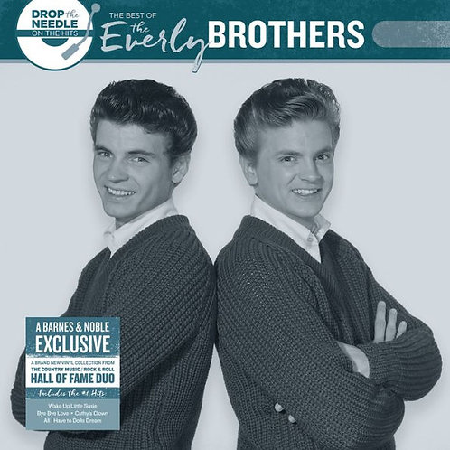 Drop the Needle On the Hits: Best of the Everly Brothers [B&N Exclusive]