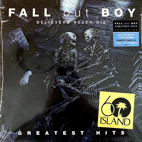 Fall Out Boy ‎– Believers Never Die - Greatest Hits 2lp